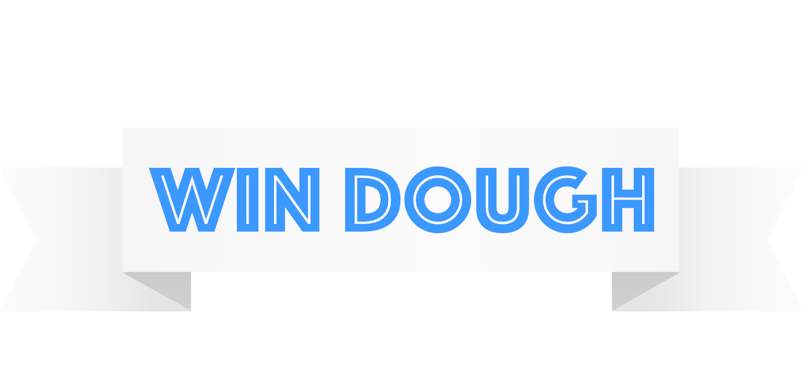 WIN DOUGH by READYsweeps