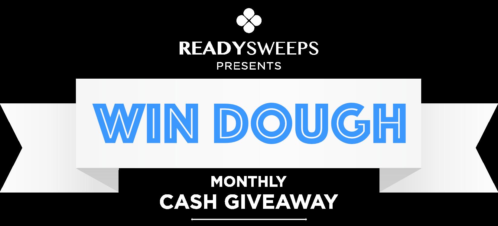 WIN DOUGH by READYsweeps